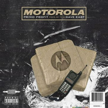 NEW! Primo Profit x Dave East – Motorola prod. by Teyo